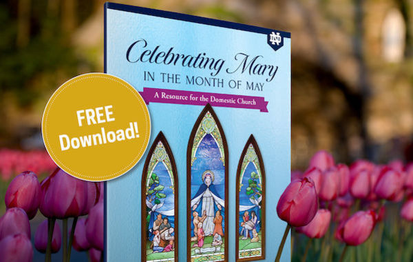 Celebrating Mary in the Month of May